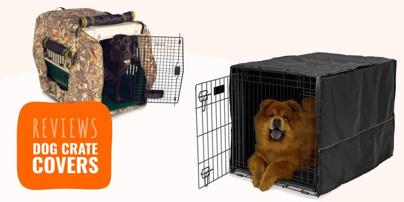 Top 10 Best Dog Crate Covers with Buying Guide